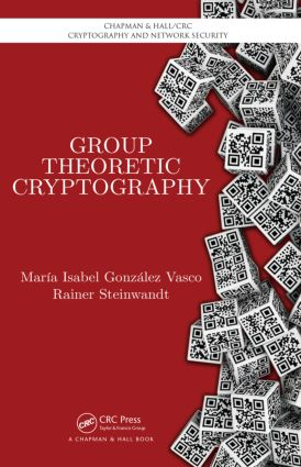 Group Theoretic Cryptography: 1st Edition (Hardback) book cover