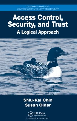 Access Control, Security, and Trust: A Logical Approach book cover