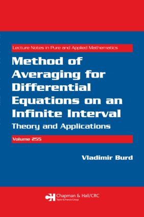 Method of Averaging for Differential Equations on an Infinite Interval: Theory and Applications, 1st Edition (Paperback) book cover