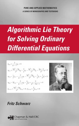 Algorithmic Lie Theory for Solving Ordinary Differential Equations: 1st Edition (Hardback) book cover