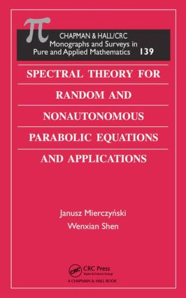 Spectral Theory for Random and Nonautonomous Parabolic Equations and Applications book cover