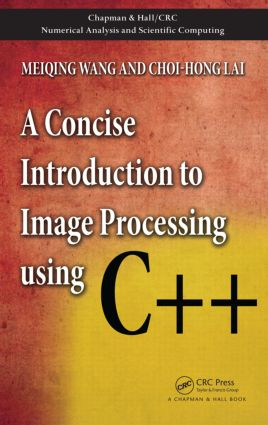 A Concise Introduction to Image Processing using C++: 1st Edition (Hardback) book cover