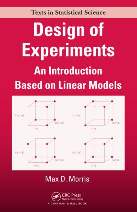Design of Experiments: An Introduction Based on Linear Models (Hardback) book cover