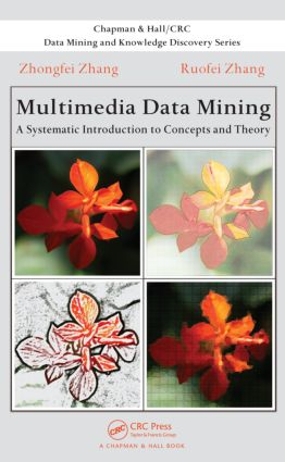 Multimedia Data Mining: A Systematic Introduction to Concepts and Theory book cover