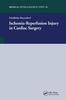 Ischemia-Reperfusion Injury in Cardiac Surgery: 1st Edition (Hardback) book cover