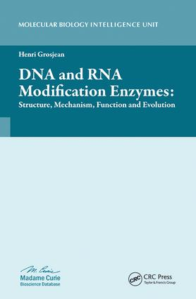 DNA and RNA Modification Enzymes: Structure, Mechanism, Function and Evolution, 1st Edition (Hardback) book cover