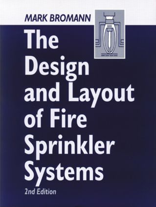 The Design and Layout of Fire Sprinkler Systems, Second Edition: 2nd Edition (Paperback) book cover