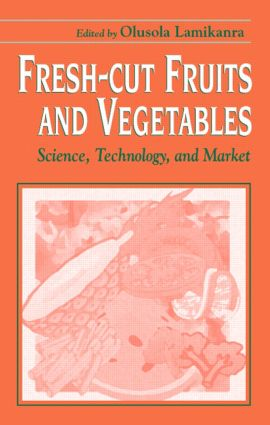 Fresh-Cut Fruits and Vegetables: Science, Technology, and Market, 1st Edition (Hardback) book cover