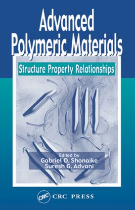 Advanced Polymeric Materials: Structure Property Relationships, 1st Edition (Hardback) book cover