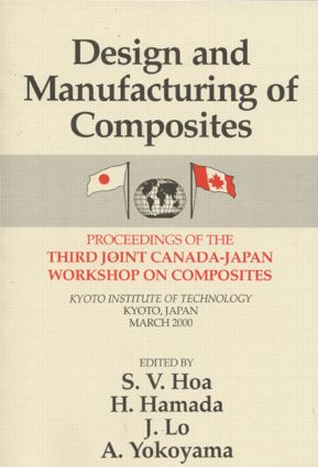 Design Manufacturing Composites, Third International Canada-Japan Workshop: 1st Edition (Hardback) book cover