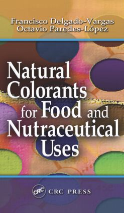 Natural Colorants for Food and Nutraceutical Uses: 1st Edition (Hardback) book cover