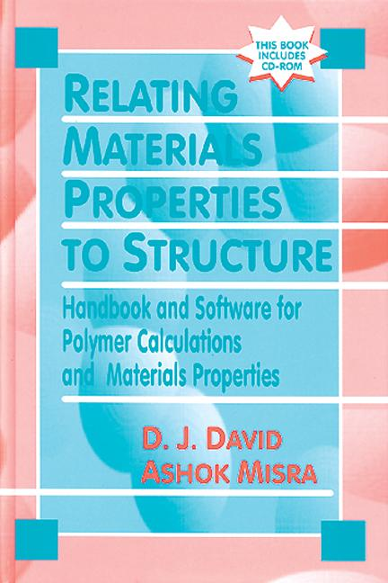 Relating Materials Properties to Structure with MATPROP Software: Handbook and Software for Polymer Calculations and Materials Properties, 1st Edition (Hardback) book cover