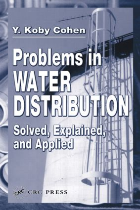 Problems in Water Distribution: Solved, Explained and Applied, 1st Edition (Hardback) book cover