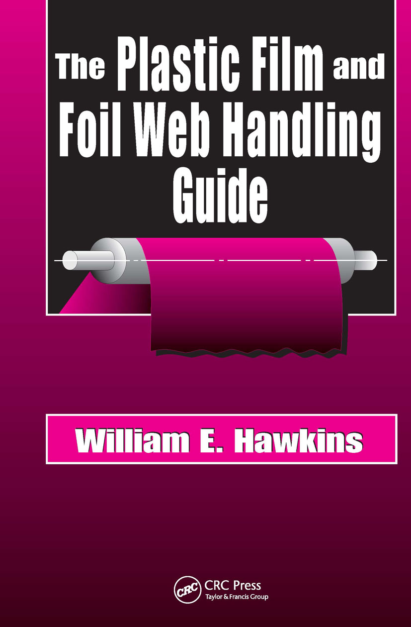 The Plastic Film and Foil Web Handling Guide: 1st Edition (Hardback) book cover