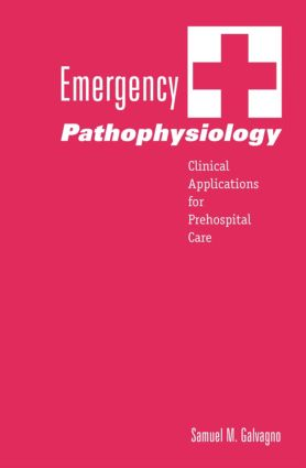 Emergency Pathophysiology: Clinical Applications for Prehospital Care, 1st Edition (Paperback) book cover