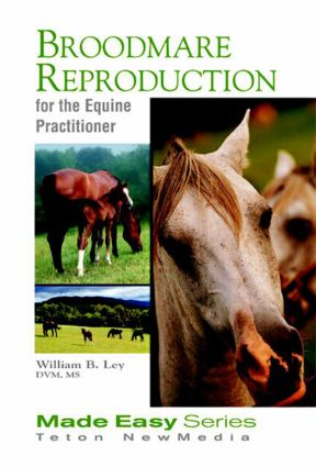 Broodmare Reproduction for the Equine Practitioner: 1st Edition (Paperback) book cover