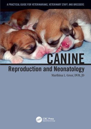 Canine Reproduction and Neonatology: 1st Edition (Paperback) book cover