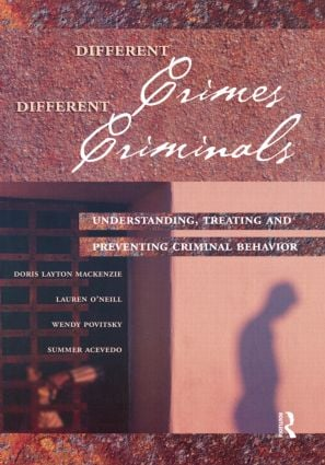 Different Crimes, Different Criminals: Understanding, Treating and Preventing Criminal Behavior, 1st Edition (Paperback) book cover