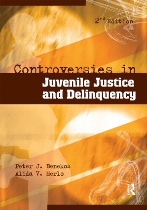 Controversies in Juvenile Justice and Delinquency: 2nd Edition (Paperback) book cover