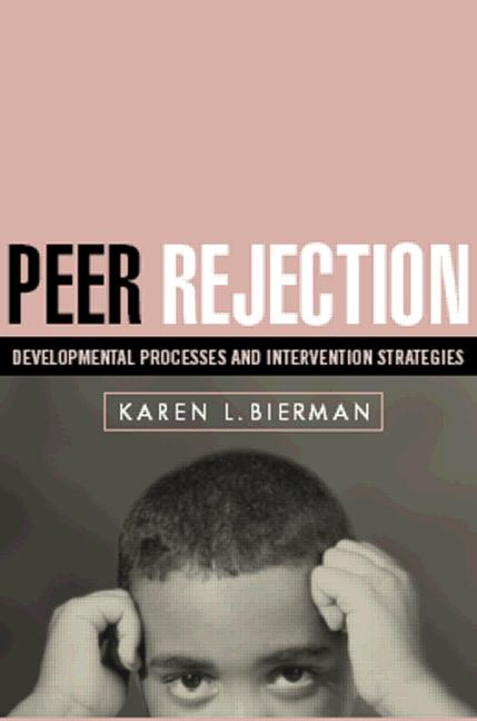 Peer Rejection: Developmental Processes and Intervention Strategies (Paperback) book cover