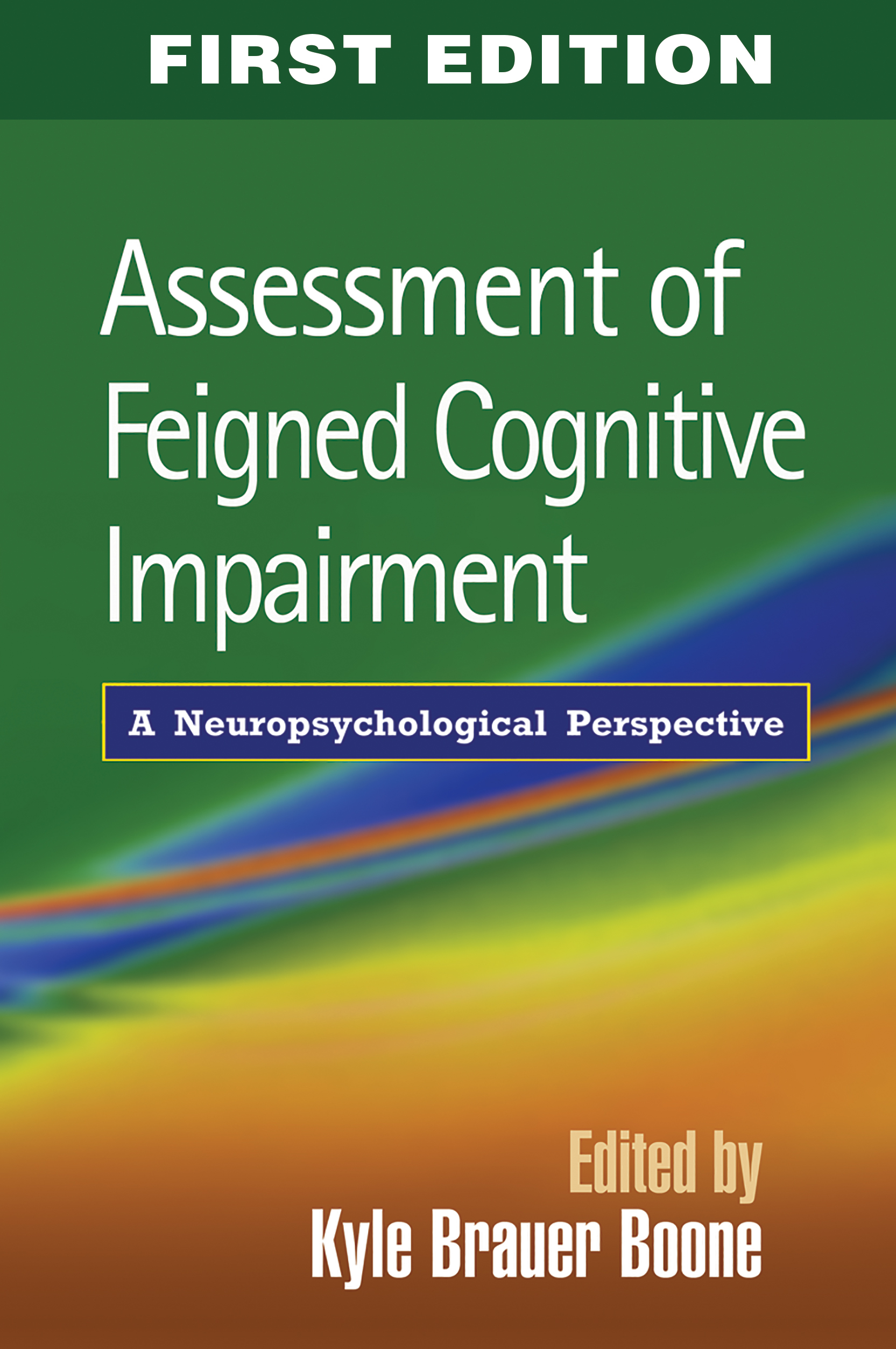 Assessment of Feigned Cognitive Impairment: A Neuropsychological Perspective (Hardback) book cover