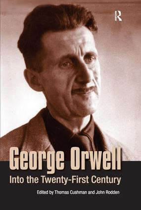 George Orwell: Into the Twenty-first Century, 1st Edition (Paperback) book cover