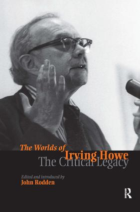 Worlds of Irving Howe: The Critical Legacy, 1st Edition (Hardback) book cover