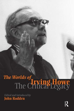 Worlds of Irving Howe: The Critical Legacy, 1st Edition (Paperback) book cover