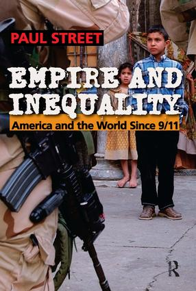Empire and Inequality: America and the World Since 9/11, 1st Edition (Paperback) book cover
