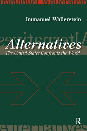 Alternatives: The United States Confronts the World, 1st Edition (Paperback) book cover