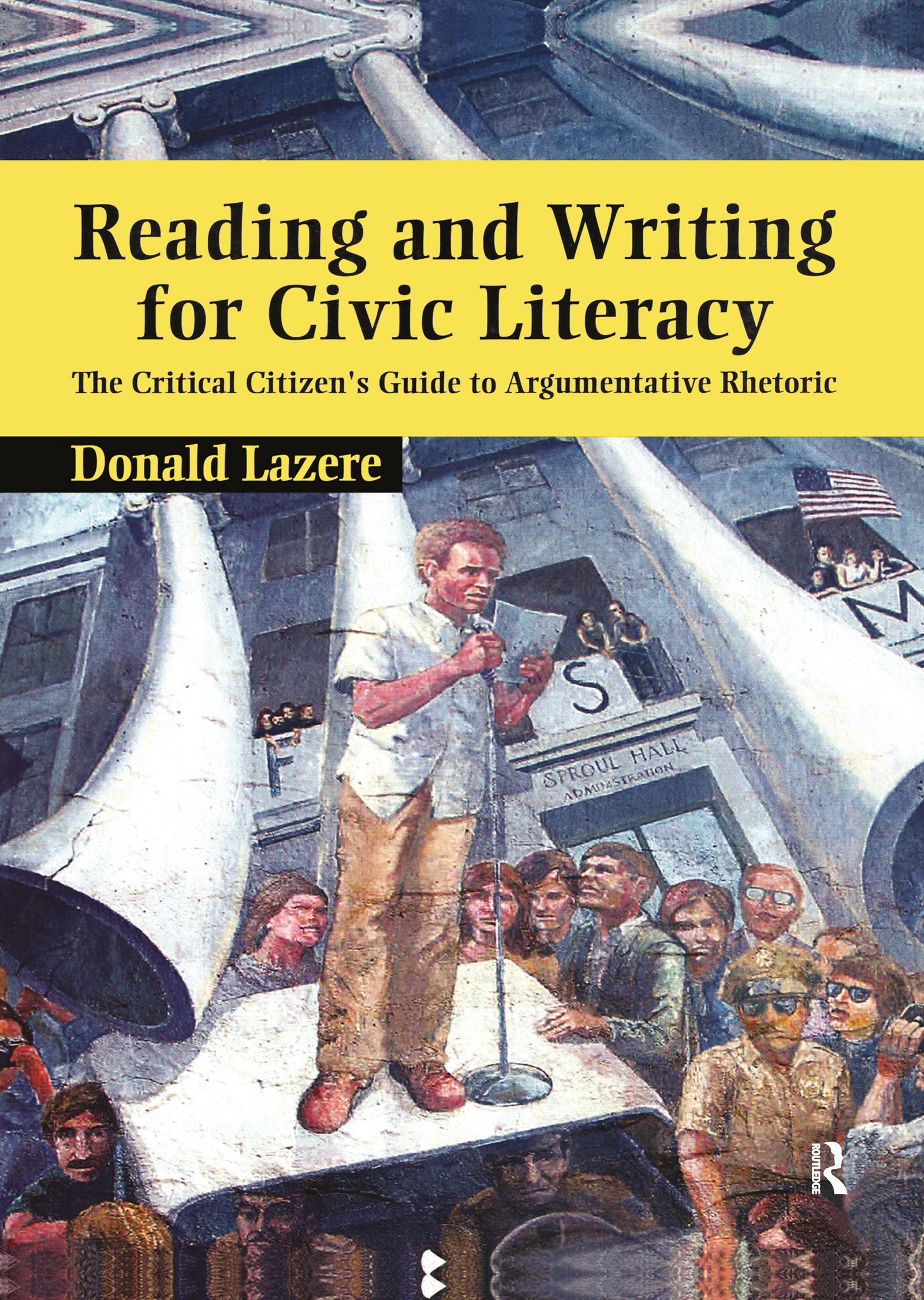 Reading and Writing for Civic Literacy: The Critical Citizen's Guide to Argumentative Rhetoric, 1st Edition (Hardback) book cover