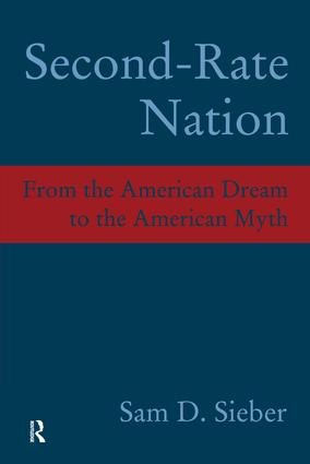 Second-Rate Nation: From the American Dream to the American Myth, 1st Edition (Paperback) book cover