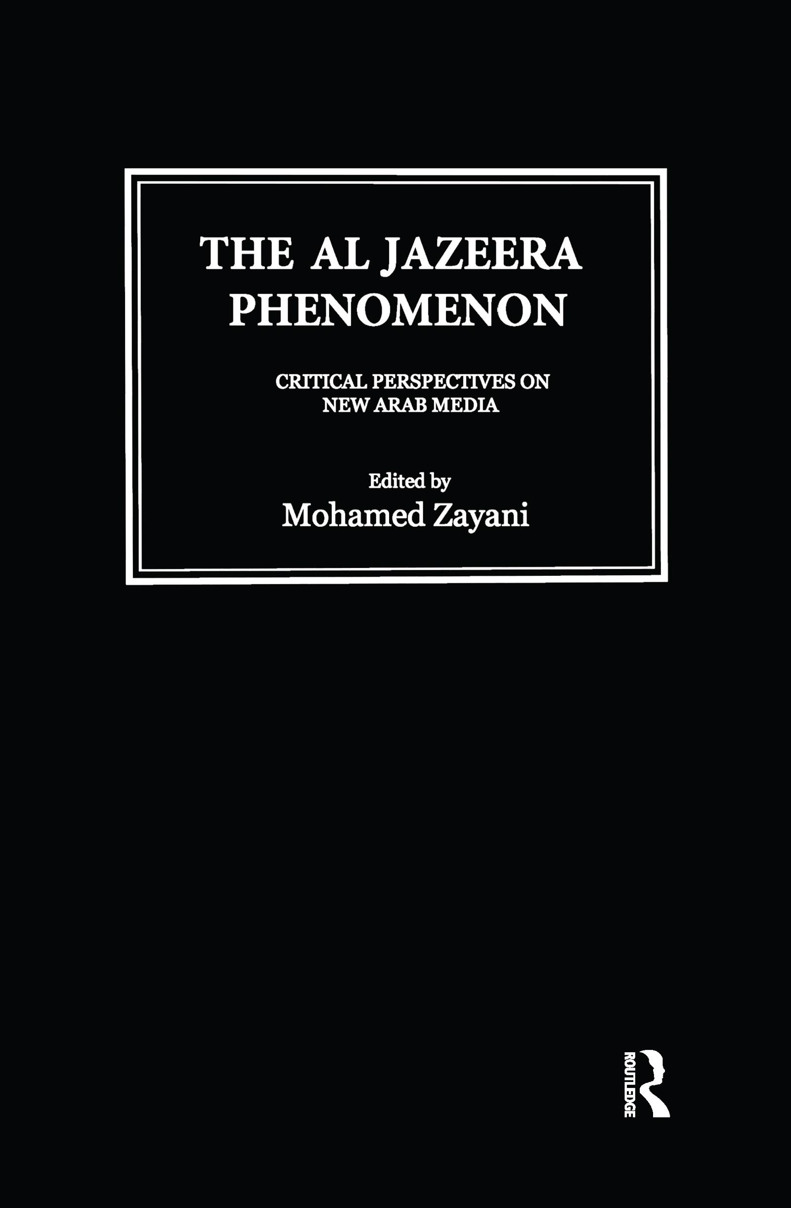 Al Jazeera Phenomenon: Critical Perspectives on New Arab Media book cover