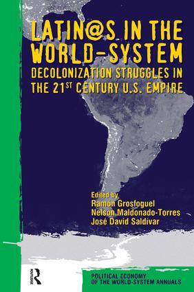Latino/as in the World-system: Decolonization Struggles in the 21st Century U.S. Empire, 1st Edition (Paperback) book cover