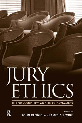 Jury Ethics: Juror Conduct and Jury Dynamics, 1st Edition (Paperback) book cover