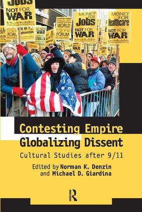 Contesting Empire, Globalizing Dissent: Cultural Studies After 9/11, 1st Edition (Paperback) book cover