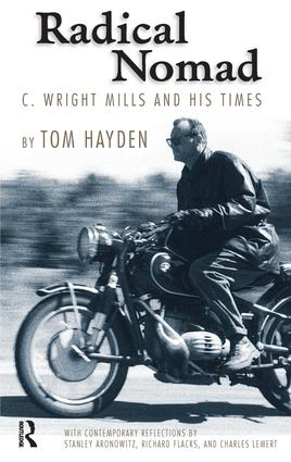 Radical Nomad: C. Wright Mills and His Times, 1st Edition (Paperback) book cover