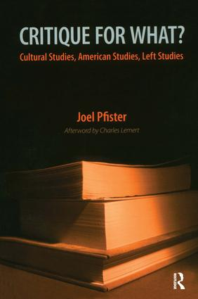 Critique for What?: Cultural Studies, American Studies, Left Studies, 1st Edition (Paperback) book cover