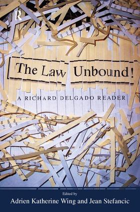 Law Unbound!: A Richard Delgado Reader, 1st Edition (Paperback) book cover