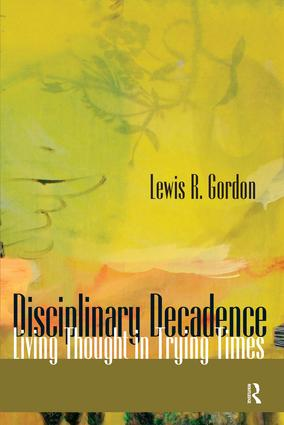 Disciplinary Decadence: Living Thought in Trying Times (Paperback) book cover