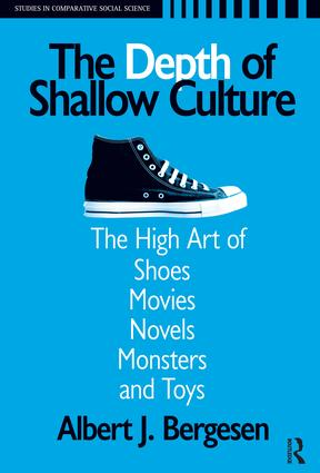 Depth of Shallow Culture: The High Art of Shoes, Movies, Novels, Monsters, and Toys, 1st Edition (Paperback) book cover