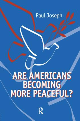 Are Americans Becoming More Peaceful?: 1st Edition (Paperback) book cover