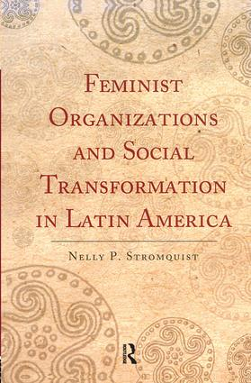Feminist Organizations and Social Transformation in Latin America: 1st Edition (Hardback) book cover
