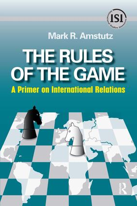 Rules of the Game: A Primer on International Relations, 1st Edition (Paperback) book cover