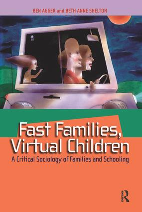 Fast Families, Virtual Children: A Critical Sociology of Families and Schooling, 1st Edition (Paperback) book cover