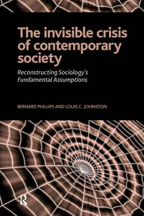 Invisible Crisis of Contemporary Society: Reconstructing Sociology's Fundamental Assumptions, 1st Edition (Paperback) book cover