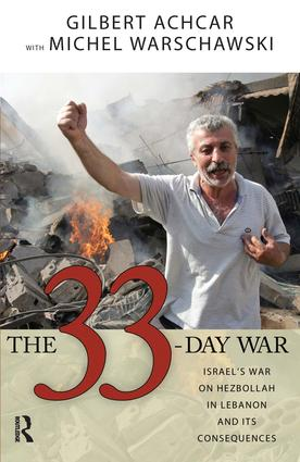 33 Day War: Israel's War on Hezbollah in Lebanon and Its Consequences, 1st Edition (Paperback) book cover