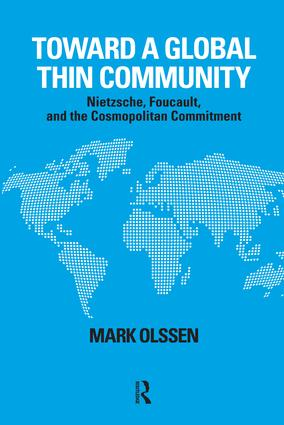 Toward a Global Thin Community: Nietzsche, Foucault, and the Cosmopolitan Commitment, 1st Edition (Paperback) book cover
