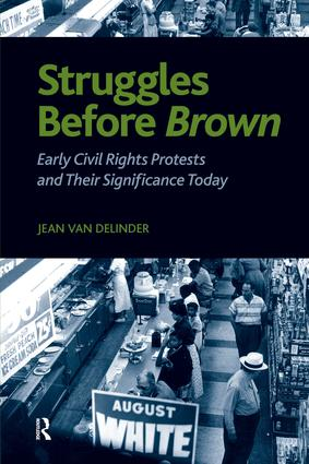 Struggles Before Brown: Early Civil Rights Protests and Their Significance Today, 1st Edition (Paperback) book cover