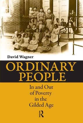 Ordinary People: In and Out of Poverty in the Gilded Age, 1st Edition (Paperback) book cover